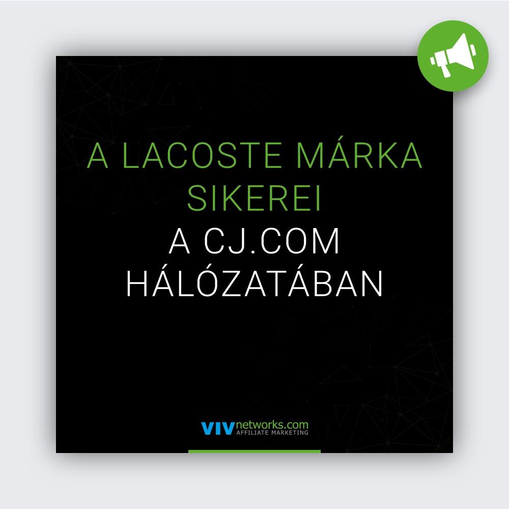 A Lacoste sikerei a CJ.com hálózatában!